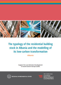 The Typology of the Residential Building Stock in Albania and the Modelling of its Low-Carbon Transformation